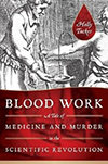 A Tale of Medicine and Murder in the Scientific Revolution