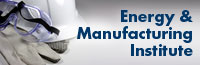 Energy & Manufacturing Institute