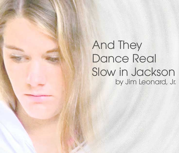 And They Dance Real Slow in Jackson Sad girl
