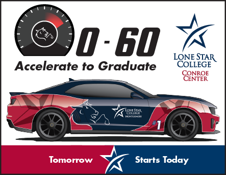 zero to sixty accelerate to graduate lone star college-conroe center tomorrow starts today