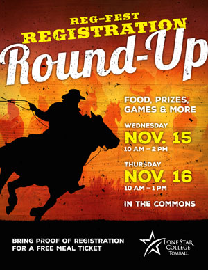 Reg-Fest: Registration Round-Up, Wed Nov. 15, 10am - 2 pm, Thurs. Nov 15, 10 am - 1 pm. LSC-Tomball Commons