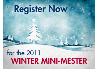 Register Now for the 2011 Winter Mini-Mester