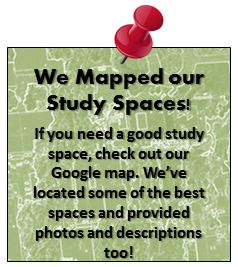 We Mapped our Study Spaces!  If you need a good study space, check out our Google map. We�ve located some of the best spaces and provided photos and descriptions too!