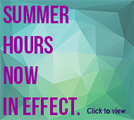 Summer hours now in effect