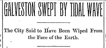 Ft. Worth Newspaper Headline Sept. 1900: Galveston destroyed