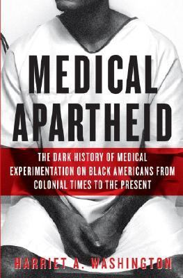 Medical Apartheid: The Dark History of Medical Experimentation on Black Americans