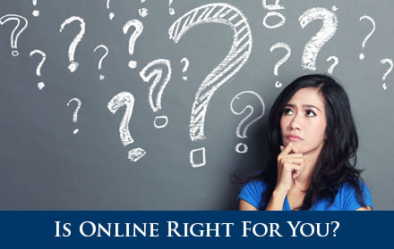 Is Online Right For You?