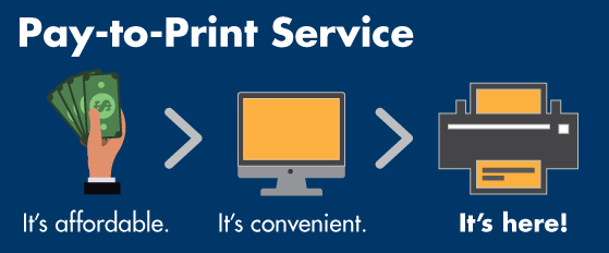 Pay-to-Print Service is affordable, convenient, and it's here.
