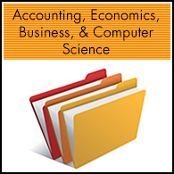 Accounting, Economics, Business, & Computer Science