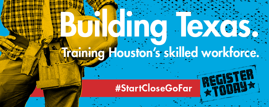 Building Texas, training Houston's skilled workforce