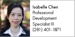 Contact Professional Development Specialist Isabelle Chen at Y.Isabelle.Chen@LoneStar.edu