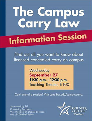 The Campus Carry Law Information Session, Wednesday, September 27, 11:30am - 12:30pm, Teaching Theater, E-100