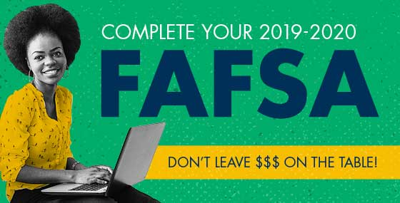 Complete Your 2019-2020 FAFSA