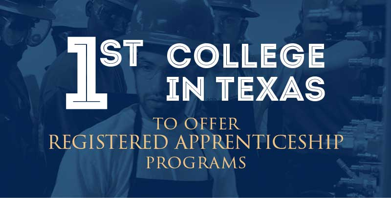 First college in Texas to offer registered apprenticeship programs.