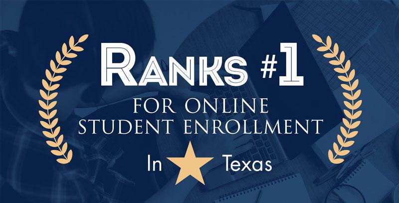 Ranks #1 for Online Student Enrollment in Texas