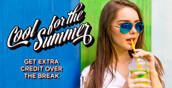 Cool for the Summer - Get extra credit over the break