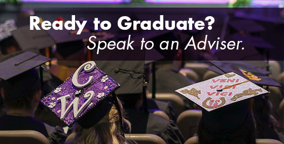 Ready to Graduate? Speak to an adviser.