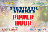 STEMtastic Stations Power Hour