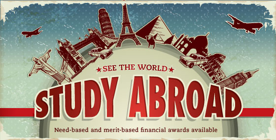Study Abroad - need based and merit based financial awards are available