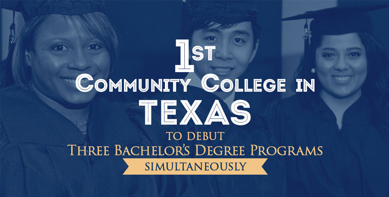 1st community college in Texas to debut three bachelor's degree programs simultaneously
